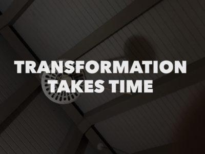 Transformation takes time crush average